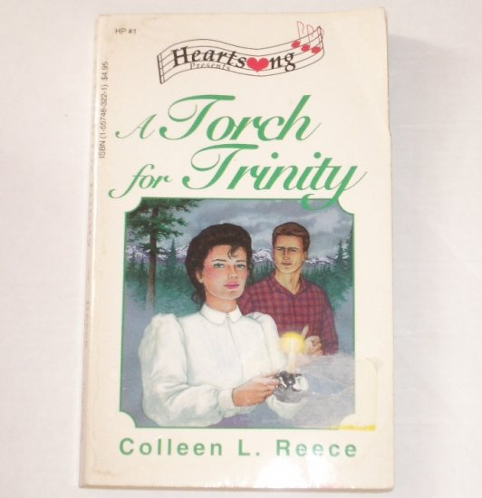 A Torch for Trinity by COLLEEN L REECE Heartsong Presents Christian Romance No 1 1992