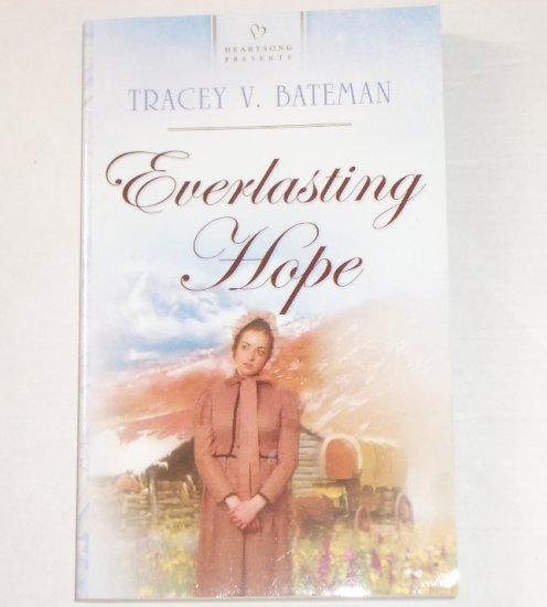 Everlasting Hope by TRACEY V BATEMAN Heartsong Presents No 619 Christian Romance 2004 Oregon Brides