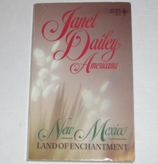 Land of Enchantment by Janet Dailey Harlequin Americana No. 31 Collectors Edition 1988 New Mexico