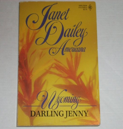 Darling Jenny by Janet Dailey Harlequin Americana No. 50 Collectors Edition 1988 Wyoming