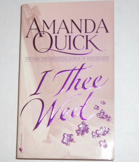 I Thee Wed by AMANDA QUICK Historical Regency Romance 1999 Vanza Series