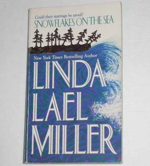 Snowflakes on the Sea by Linda Lael Miller Romance 1984