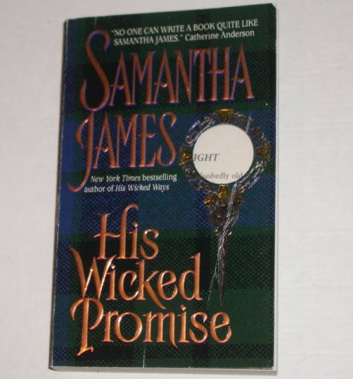 His Wicked Promise by SAMANTHA JAMES Historical Scottish Romance 2000