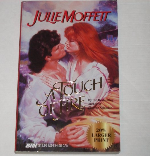 A Touch of Fire by JULIE MOFFETT Historical Romance Trade Size Large Print 1995