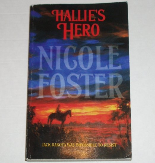 Hallie's Hero by NICOLE FOSTER Harlequin Historical Western Romance 2003