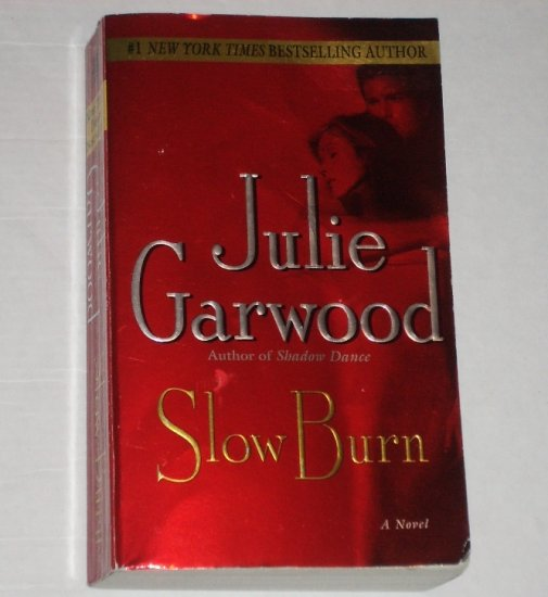 Slow Burn by JULIE GARWOOD Romantic Suspense 2005