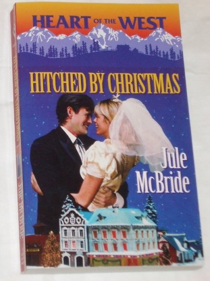 Hitched by Christmas by JULE McBRIDE Harlequin Heart of the West Series 1999