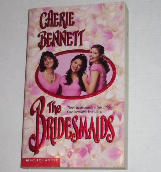 The Bridesmaids by CHERIE BENNETT Young Adult Romance 1996