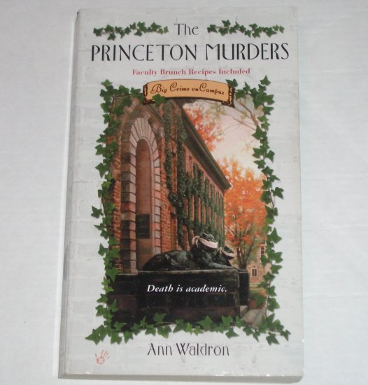 The Princeton Murders by ANN WALDRON Prime Crime Mystery 2003