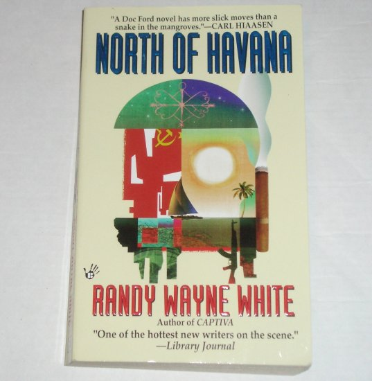 North of Havana by RANDY WAYNE WHITE Prime Crime Mystery 1998