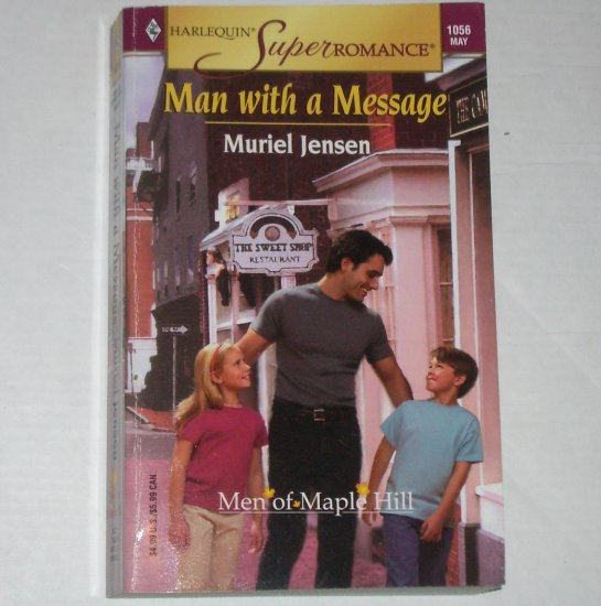 Man with a Message by MURIEL JENSEN Harlequin SuperRomance 1056 May02 Men of Maple Hill