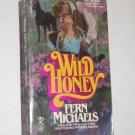 Wild Honey by Fern Michaels Historical Romance 1982