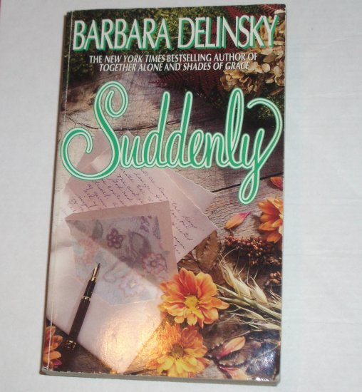 Suddenly by BARBARA DELINSKY 1994