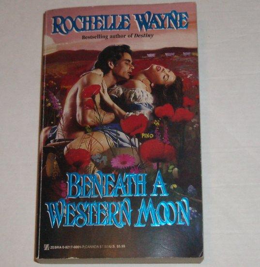 Beneath a Western Moon by ROCHELLE WAYNE Historical Western Romance 1998