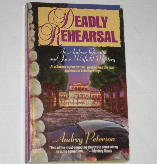 Deadly Rehearsal by AUDREY PETERSON An Andrew Quentin & Jane Winfield Mystery 1990