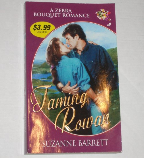 Taming Rowan by SUZANNE BARRETT Zebra Bouquet Romance No 8 1999