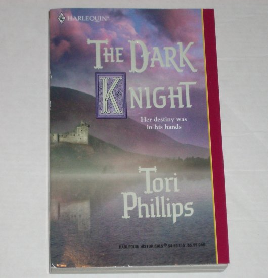 The Dark Knight TORI PHILLIPS Harlequin Historical Medieval Romance 2002 Cavendish Chronicles Series