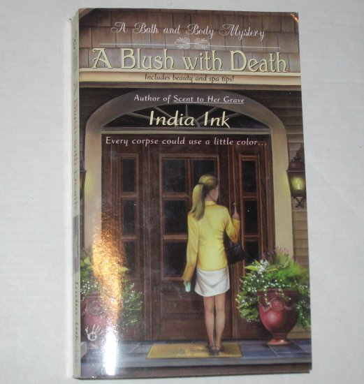A Blush with Death by INDIA INK A Bath and Body Mystery Berkley Prime Crime 2006