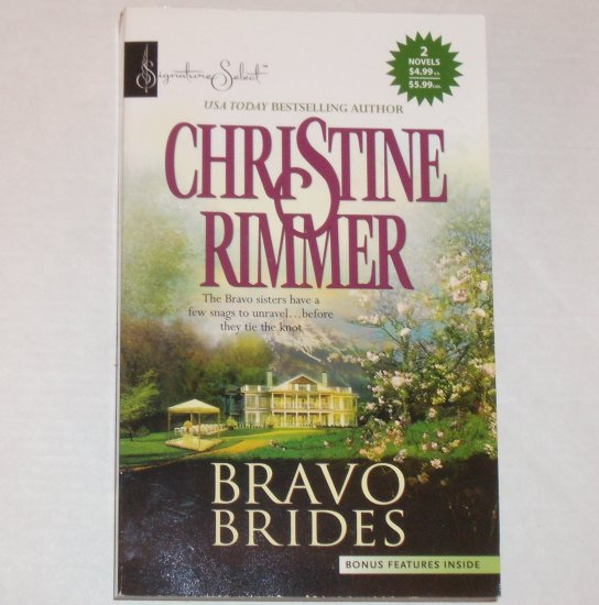 Bravo Brides by CHRISTINE RIMMER 2-in-1 Romance 2005 Harlequin Signature Select