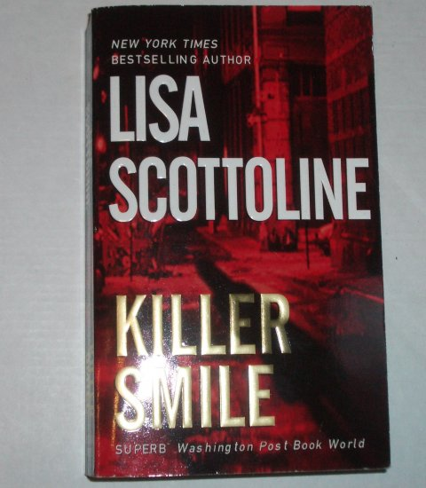 Killer Smile by LISA SCOTTOLINE A Mary DiNunzio Mystery 2005