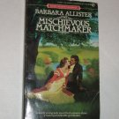 The Mischievous Matchmaker by BARBARA ALLISTER Slim Signet Historical Regency Romance 1985