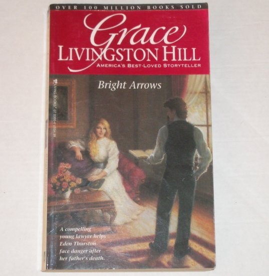 Bright Arrows by GRACE LIVINGSTON HILL Inspirational Romance No 2 1988