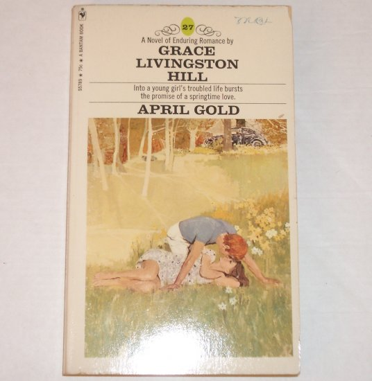April Gold by GRACE LIVINGSTON HILL Inspirational Romance No. 27 1971