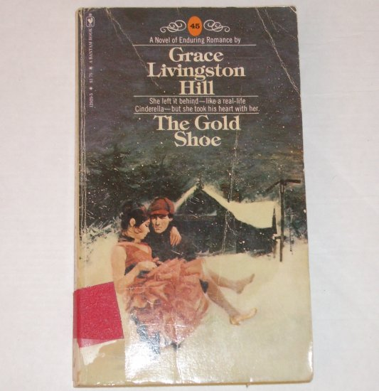 The Gold Shoe by GRACE LIVINGSTON HILL Inspirational Romance No. 45 1979