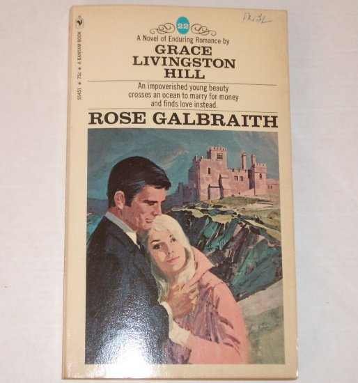 Rose Galbraith by GRACE LIVINGSTON HILL Inspirational Romance No. 22 1970