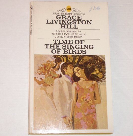 Time of the Singing of Birds by GRACE LIVINGSTON HILL Inspirational Romance No. 23 1970
