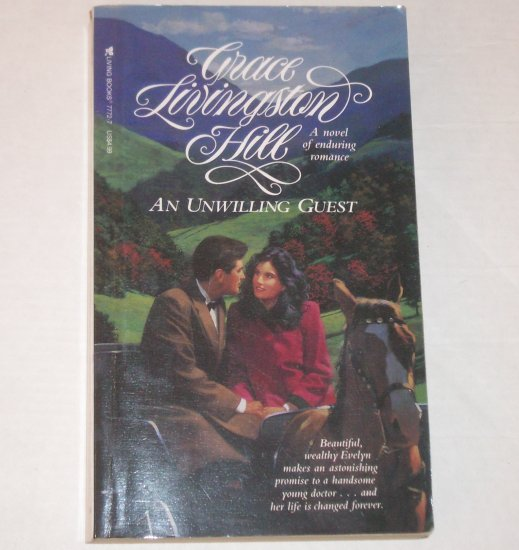 An Unwilling Guest by GRACE LIVINGSTON HILL Inspirational Romance No. 65 1993