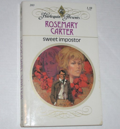 Sweet Imposter by ROSEMARY CARTER Harlequin Presents No 283 1979