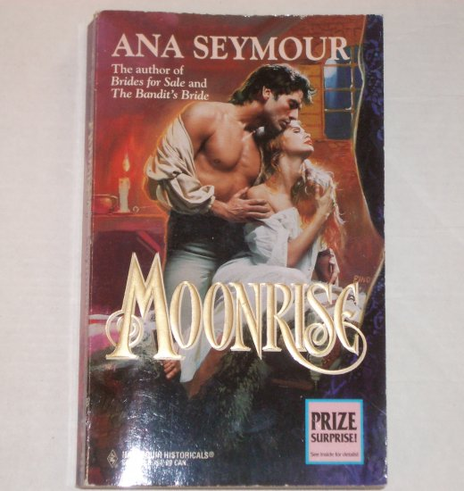 Moonrise by ANA SEYMOUR Harlequin Historical Romance No. 290 1995