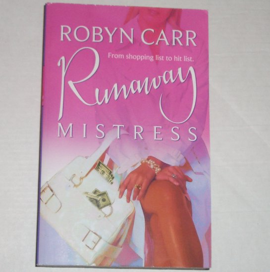 Runaway Mistress by ROBYN CARR Chic Lit Romance 2005