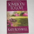 Somebody to Love by KATE ROTHWELL Contemporary Romance 2004
