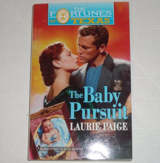 The Baby Pursuit by LAURIE PAIGE 1999 Silhouette Fortunes of Texas