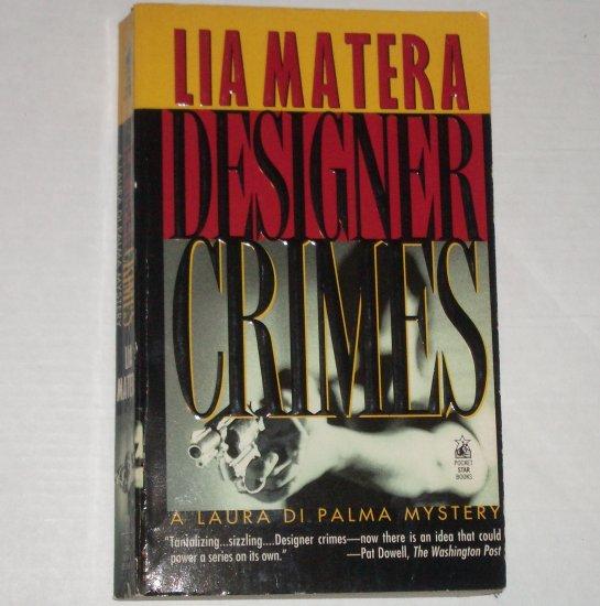Designer Crimes by LIA MATERA A Laura Di Palma Mystery 1996