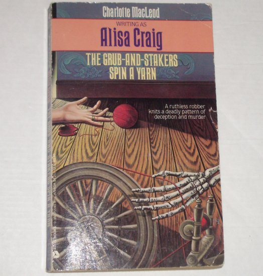 The Grub-And-Stakers Spin a Yarn by ALISA CRAIG aka CHARLOTTE MacLEOD Cozy Mystery 1990