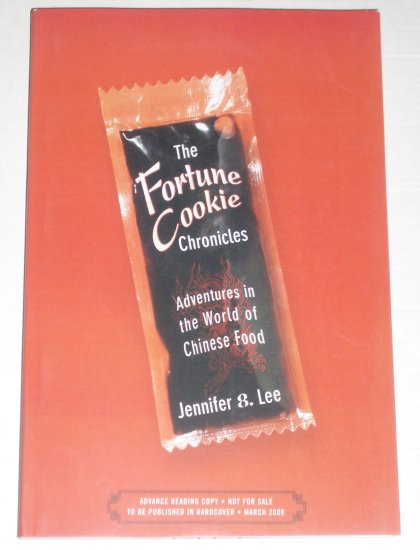 The Fortune Cookie Chronicles by JENNIFER 8 LEE Immigrant Experience ARC 2008