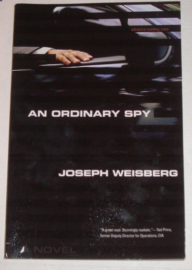 An Ordinary Spy by CIA Agent JOSEPH WEISBERG ARC 2008