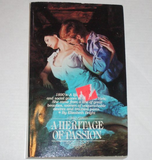 A Heritage of Passion by Elizabeth Bright Historical Victorian Romance 1982
