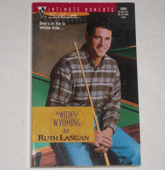 The Wildes of Wyoming ~ Ace by RUTH LANGAN  Silhouette Intimate Moments 1009 Jun00