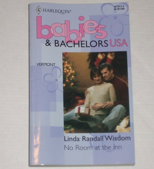 No Room at the Inn by LINDA RANDALL WISDOM Harlequin Babies & Bachelors Vermont 1993