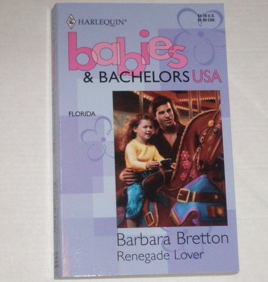 Renegade Lover by BARBARA BRETTON Harlequin Babies & Bachelors USA Florida 1993