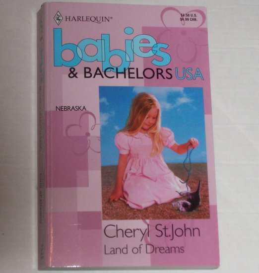 Land of Dreams by CHERYL ST. JOHN Harlequin Babies & Bachelors USA Nebraska 1995