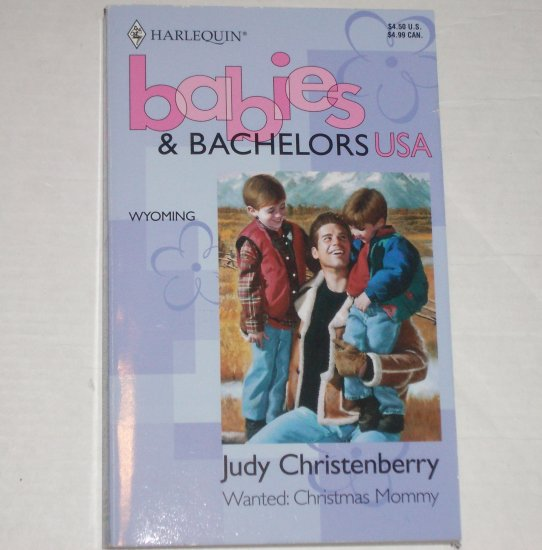 Wanted: Christmas Mommy by JUDY CHRISTENBERRY Harlequin Babies & Bachelors USA Wyoming 1995