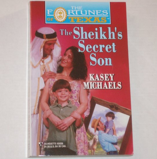 The Sheikh's Secret Son by KASEY MICHAELS The Fortunes of Texas 1999