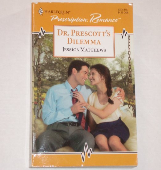 Dr. Prescott's Dilemma by JESSICA MATTHEWS Harlequin Prescription Medical Romance 1998