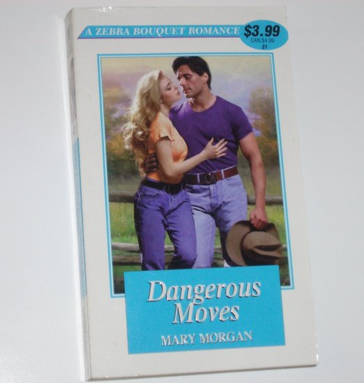 Dangerous Moves by MARY MORGAN Zebra Bouquet Romance No 31 2000