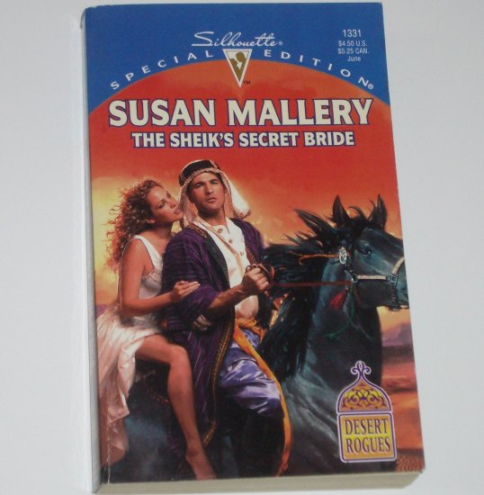 The Sheik's Secret Bride by SUSAN MALLERY Silhouette Special Edition 1331 Desert Rogues 2000
